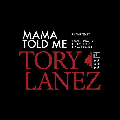 mama told me tory lanez
